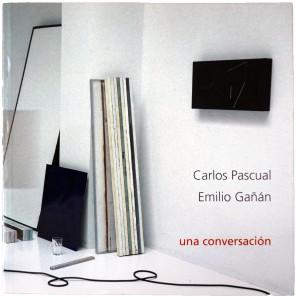 Carlos Pascual,Emilio Gañán,una conversación