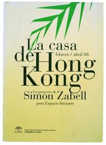 La Casa de Hong Kong - Un proyecto de Simon Zabell para Espacio Iniciarte